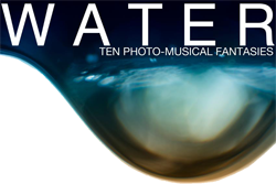 Water: Ten Photo-Musical Fantasies