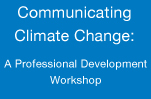 Communicating Climate Change Professional Development workshop