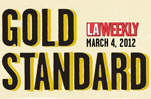 LA Weekly's Gold Standard 2012